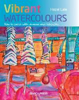 Vibrant Watercolours: How to Paint...