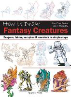 How to Draw: Fantasy Creatures:...