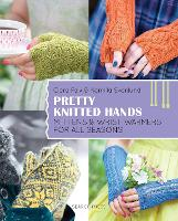 Pretty Knitted Hands: Mittens and...