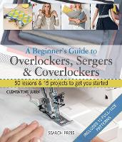 A Beginner's Guide to Overlockers,...