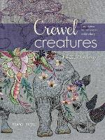 Crewel Creatures: Fresh Ideas for...