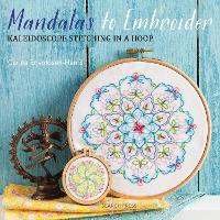 Mandalas to Embroider: Kaleidoscope...