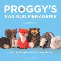 Proggy's Rag Rug Menagerie: 20 Soft...