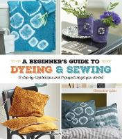 A Beginner's Guide to Dyeing and...