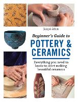 Beginner's Guide to Pottery &...