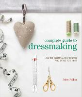 Complete Guide to Dressmaking: All ...