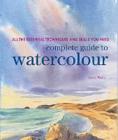 Complete Guide to Watercolour: All ...