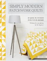 Simply Modern Patchwork Quilts: 10...