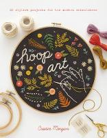 Hoop Art: 20 Stylish Projects for the...