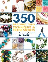 350+ Beading Tips, Techniques & Trade...