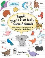 Kawaii: How to Draw Really Cute...