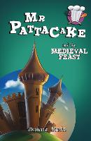 Mr Pattacake and the Medieval Feast