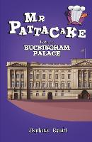 Mr Pattacake Goes to Buckingham Palace
