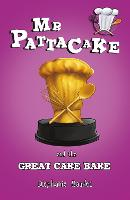 Mr Pattacake and the Great Cake Bake...