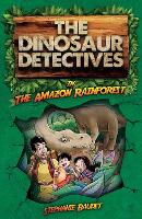 The Dinosaur Detectives in the Amazon...