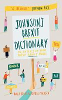 Johnson's Brexit Dictionary: Or an A...