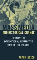 Mess Media and Historical Change:...