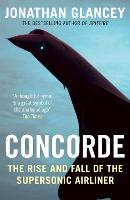 Concorde: The Rise and Fall of the...
