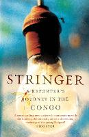 Stringer: A Reporter's Journey in the...