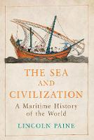 The Sea and Civilization: A Maritime...