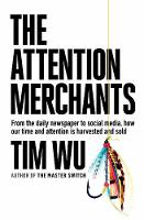 The Attention Merchants: How Our Time...