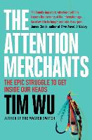 The Attention Merchants: The Epic...
