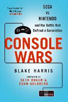 Console Wars: Sega, Nintendo and the...