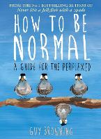 How to be Normal: Advice for the...