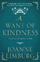 A Want of Kindness: A Novel of Queen...
