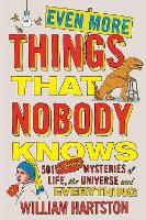 Even More Things That Nobody Knows:...