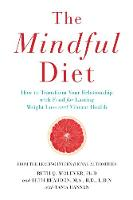 The Mindful Diet: How to Transform...
