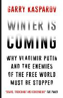 Winter is Coming: Why Vladimir Putin...