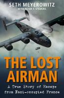 The Lost Airman: A True Story of...