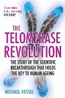 The Telomerase Revolution: The Story...