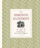 The Domestic Alchemist: 501 Herbal...