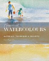 Practical Watercolours: Materials,...