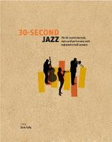 30-Second Jazz: The 50 Crucial...