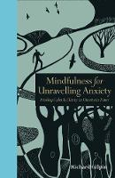 Mindfulness for Unravelling Anxiety:...