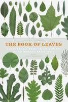 The Book of Leaves: A Leaf-by-Leaf...