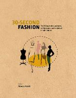 30-Second Fashion: The 50 Key Modes,...