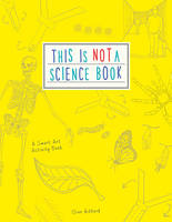 This is Not a Science Book: A Smart...