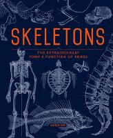 Skeletons: The Extraordinary Form and...
