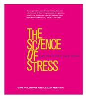 The Science of Stress: What it is, ...