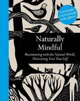 Naturally Mindful: Reconnecting with...