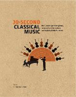 30-Second Classical Music: The 50 ...