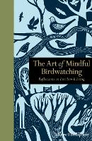 The Art of Mindful Birdwatching:...