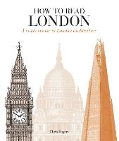 How to Read London: A Crash Course in...