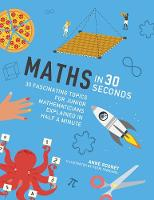 Maths in 30 Seconds: 30 Fascinating...