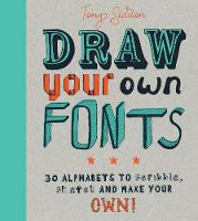 Draw Your Own Fonts: 30 alphabets to...