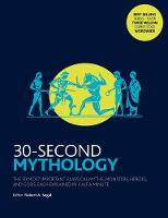 30-Second Mythology: The 50 most...